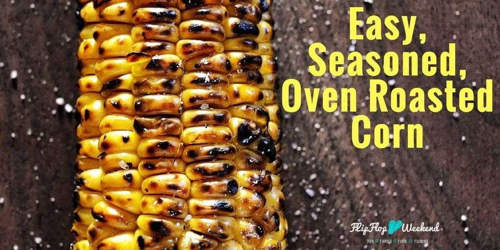 Easy Seasoned Oven Roast Corn
