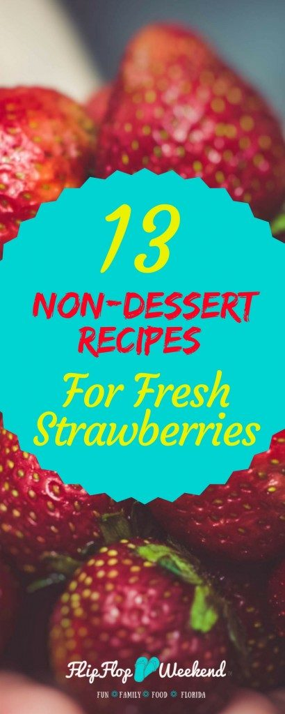 These 13 strawberry recipes are great ways to use fresh strawberries, when you don't really want to make a dessert.