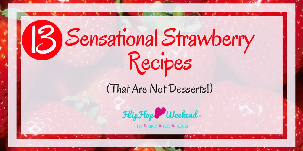 13 Sensational Strawberry Recipes (That Are Not Desserts)