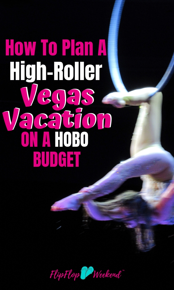 Plan a fabulous vegas vacation on the cheap with these simple tips to plan your next trip to Las Vegas on a budget. Save money on food, hotels and things to do in Las Vegas with just a bit of pre-planning and know-how. #flipflopweekend #vegasvacation